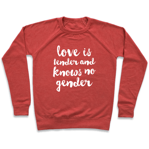 Love Is Tender And Knows No Gender Pullover