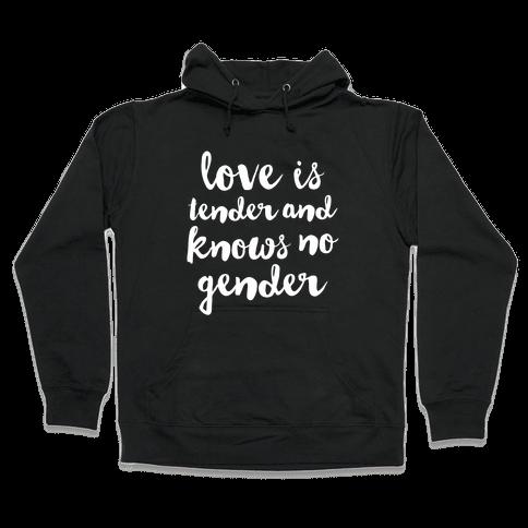 Love Is Tender And Knows No Gender Hooded Sweatshirt