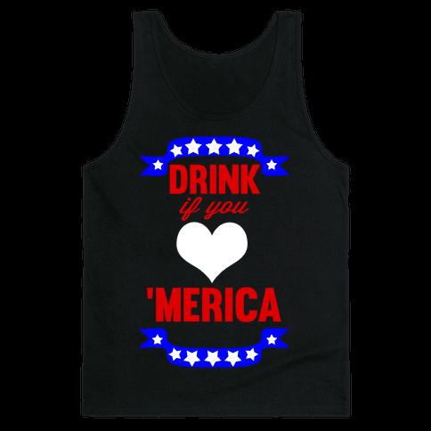 Drink if you <3 'Merica Tank Top