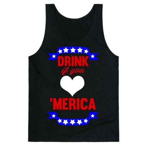 Drink if you <3 'Merica Tank Top