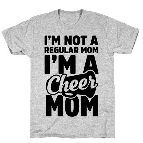 I'm Not A Regular Mom, I'm A Cheer Mom T-Shirt