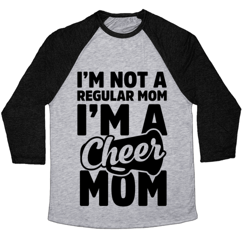I'm Not A Regular Mom, I'm A Cheer Mom Baseball Tee