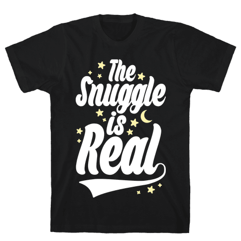 The Snuggle Is Real Mens T-Shirt