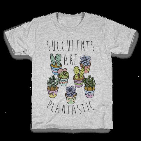 Succulents Are Plantastic Kids T-Shirt