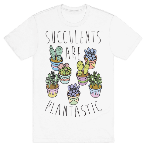 Succulents Are Plantastic Mens T-Shirt
