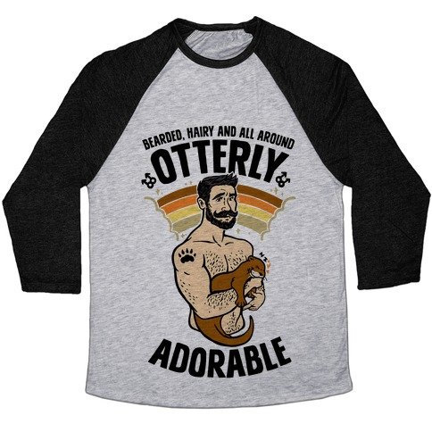 Bearded Hairy and All Around Otterly Adorable Baseball Tee