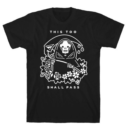 This Too Shall Pass Mens T-Shirt