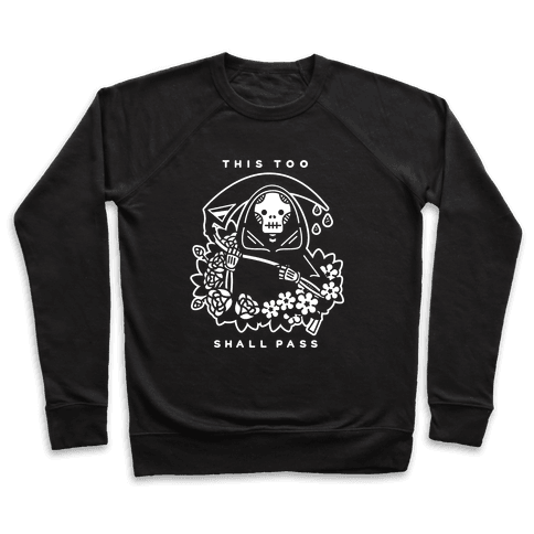 This Too Shall Pass Pullover