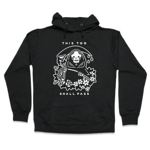 This Too Shall Pass Hooded Sweatshirt
