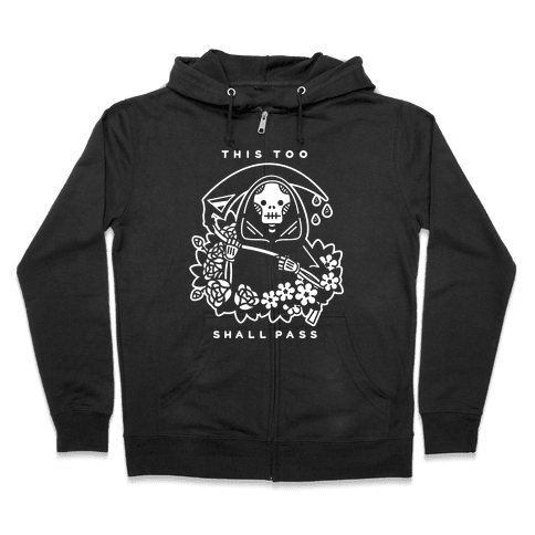 This Too Shall Pass Zip Hoodie