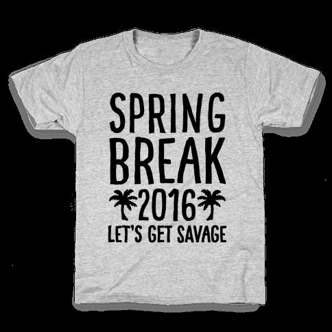 Spring Break 2016 Let's Get Savage Kids T-Shirt