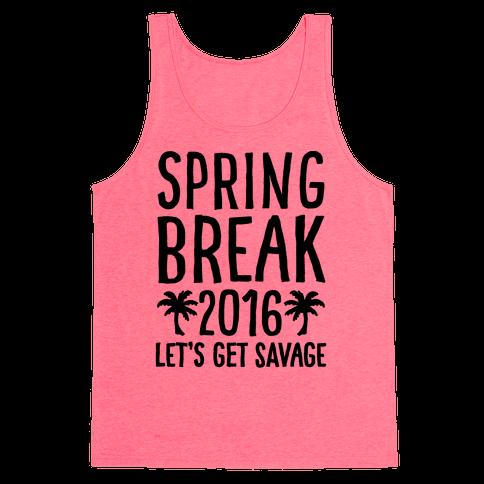 Spring Break 2016 Let's Get Savage Tank Top