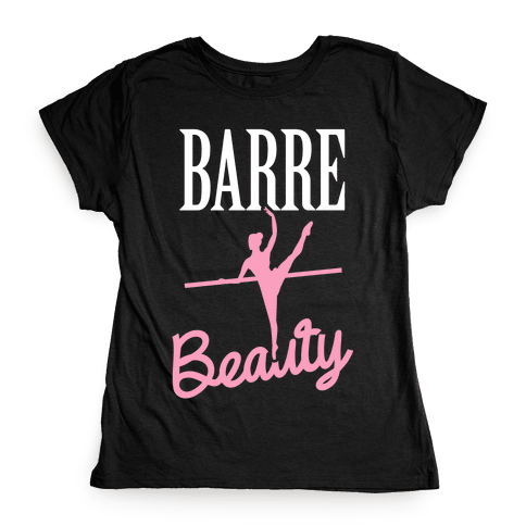 Barre Beauty Womens T-Shirt