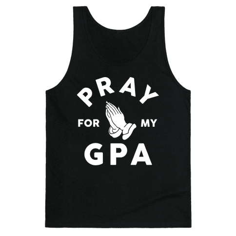 Pray For My GPA Tank Top