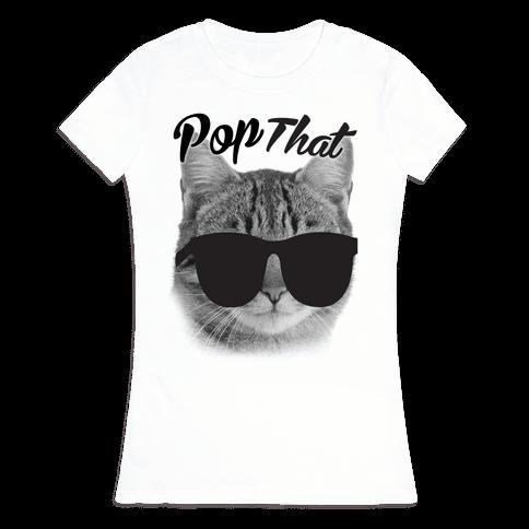 Pop that Womens T-Shirt