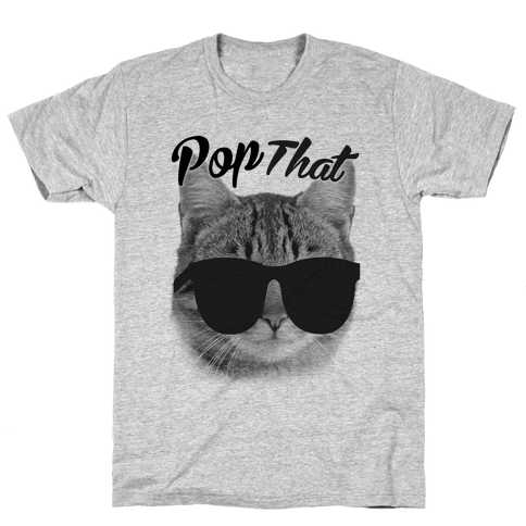 Pop that Mens T-Shirt