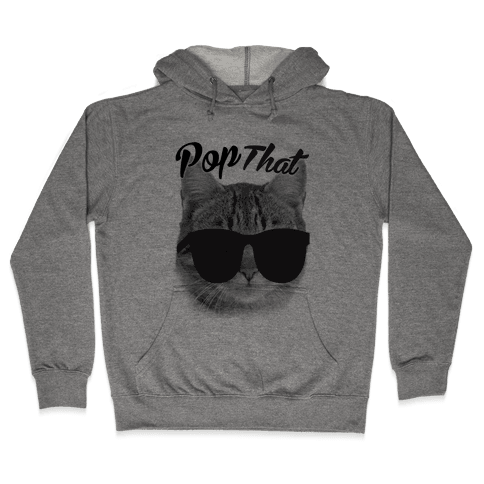 Pop that Hooded Sweatshirt