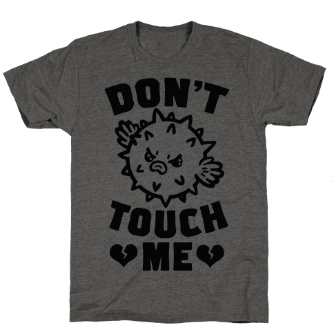 Don't Touch Me (Pufferfish) Mens T-Shirt