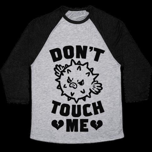 Don't Touch Me (Pufferfish) Baseball Tee