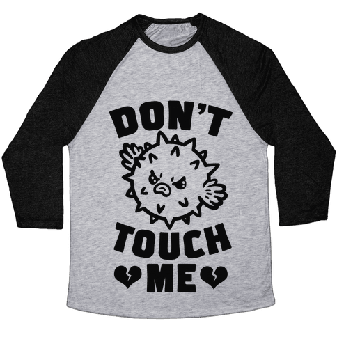Don't Touch Me (Pufferfish) Baseball Tee