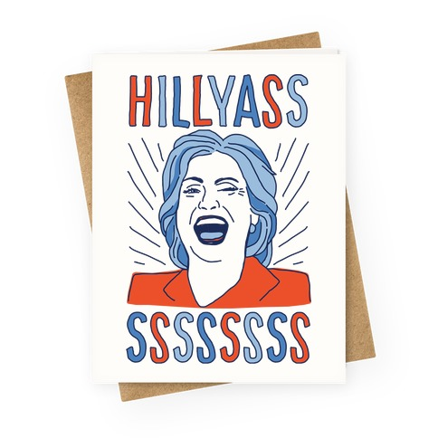 Hill Yasss Greeting Card