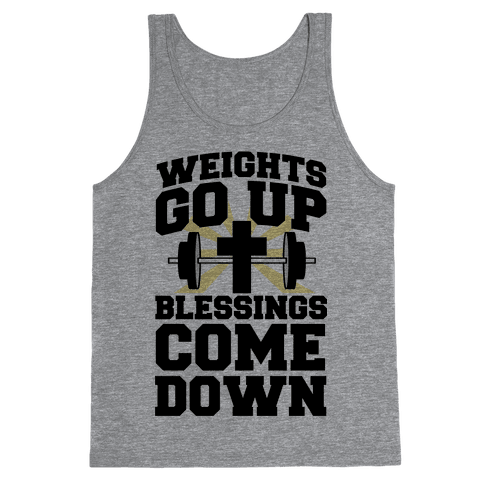 Weights Go Up & Blessings Come Down Tank Top