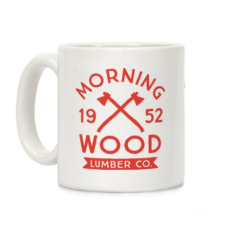 Morning Wood Lumber Co Coffee Mug