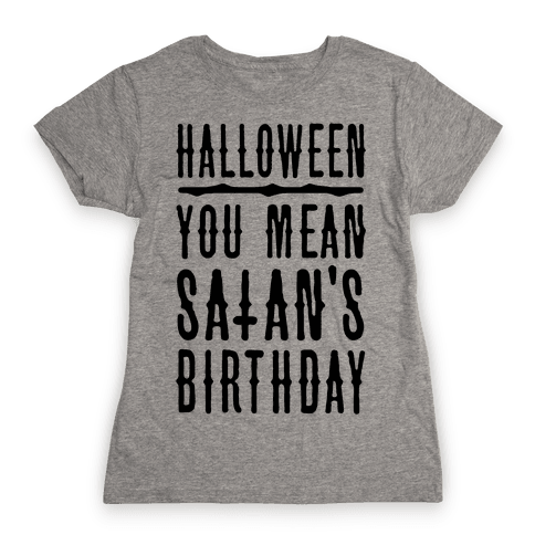 Halloween Satan's Birthday Womens T-Shirt