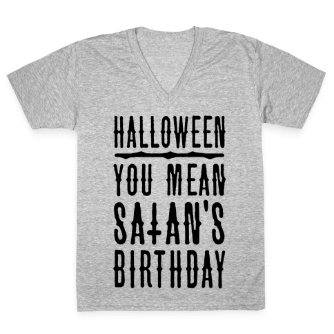 Halloween Satan's Birthday V-Neck Tee Shirt