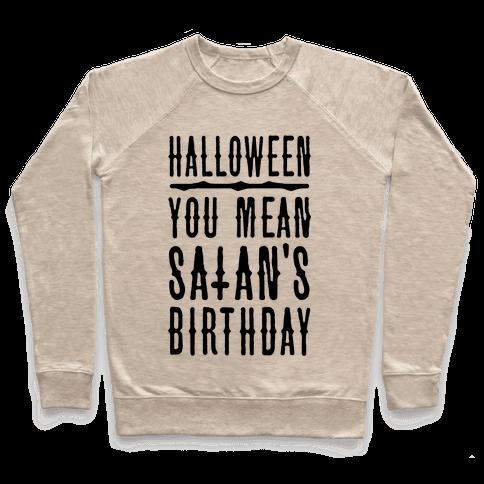 Halloween Satan's Birthday Pullover