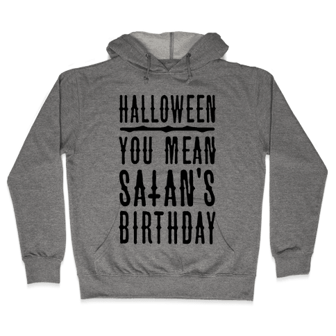 Halloween Satan's Birthday Hooded Sweatshirt