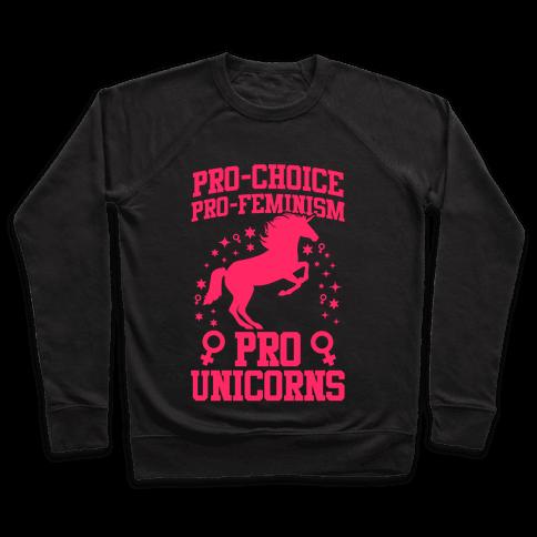 Pro-Choice Pro-Feminism Pro-Unicorns Pullover