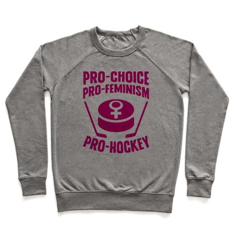 Pro-Choice, Pro-Feminism, Pro-Hockey Pullover