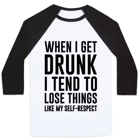 When I Get Drunk Baseball Tee