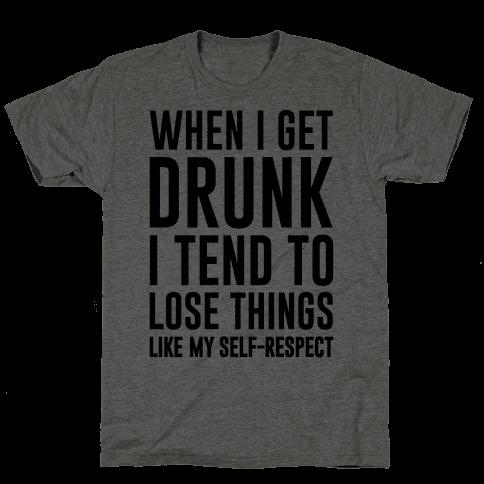 When I Get Drunk Mens T-Shirt