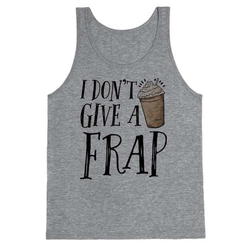 I Don't Give A Frap Tank Top