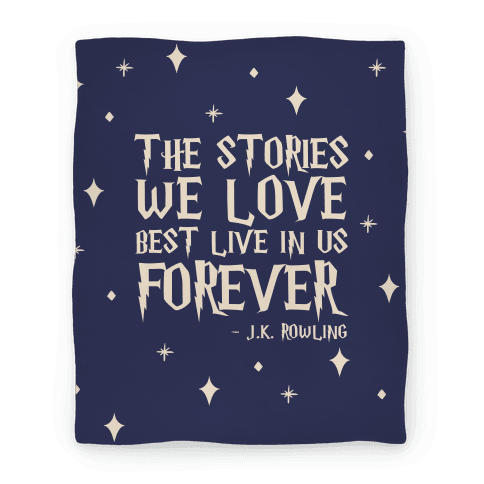Stories We Love Best Live In Us Forever Blanket