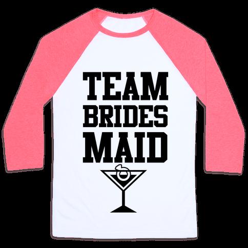 Team Bridesmaid Baseball Tee