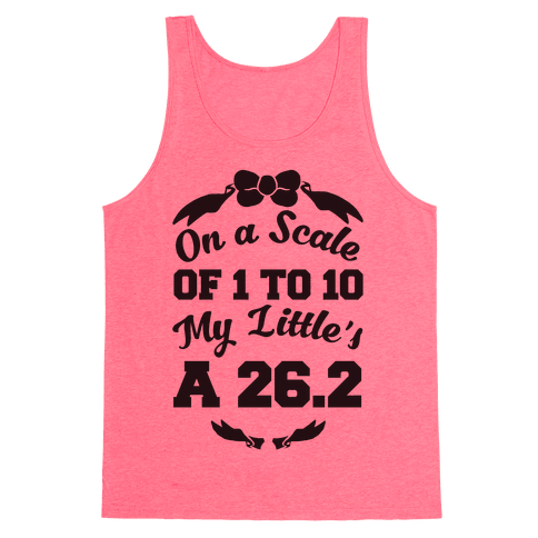 On A Scale Of 1 To 10 My Little's A 26.2 Tank Top