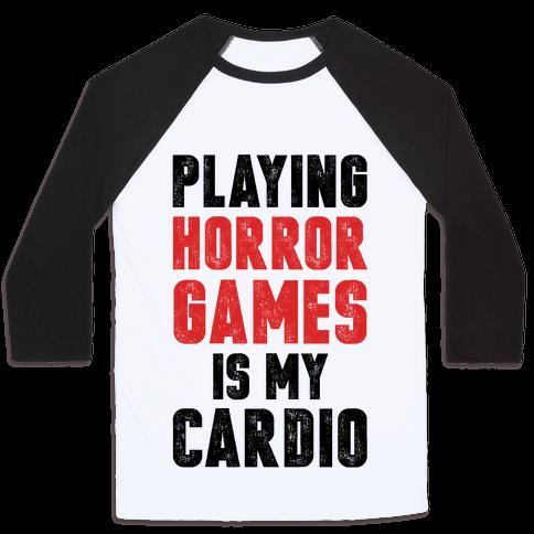 Playing Horror Games Is My Cardio Baseball Tee