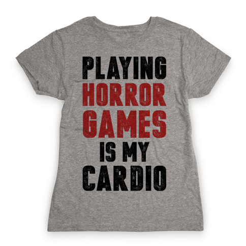 Playing Horror Games Is My Cardio Womens T-Shirt