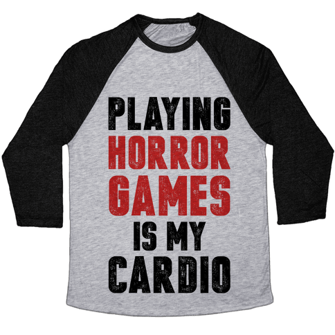 Playing Horror Games Is My Cardio Baseball Tee