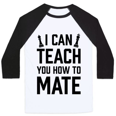 I Can Teach You How To Mate Baseball Tee