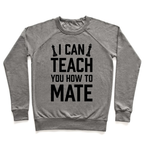 I Can Teach You How To Mate Pullover