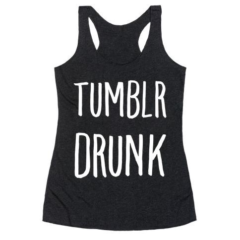 Tumblr Drunk Racerback Tank Top