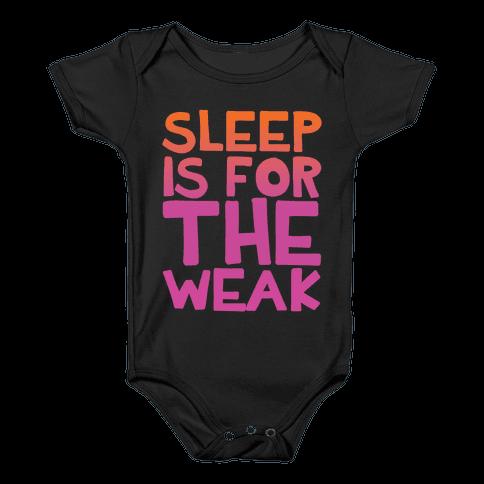 Sleep Is For the Weak Baby Onesy