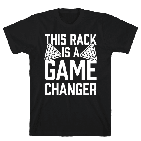 This Rack Is A Game Changer Mens T-Shirt
