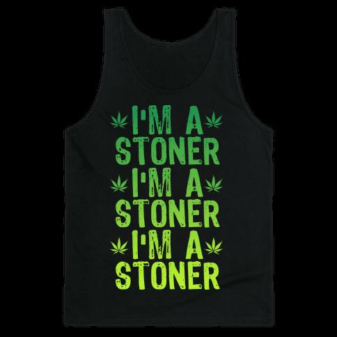 I'm a Stoner Tank Top