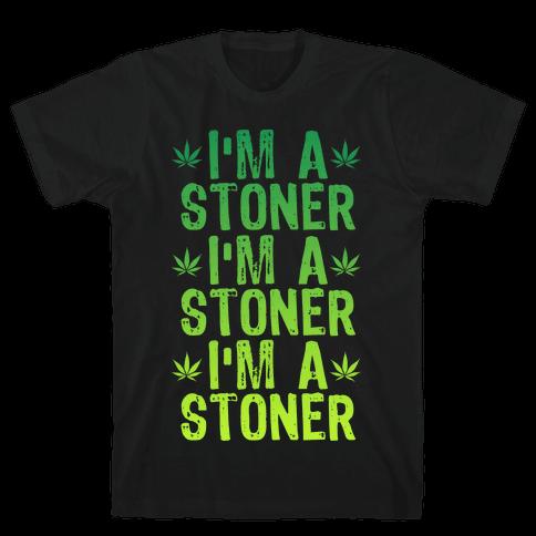 I'm a Stoner Mens T-Shirt