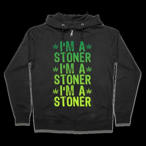I'm a Stoner Zip Hoodie